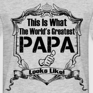 Worlds Greatest Papa Looks Like T-Shirts - Men's T-Shirt