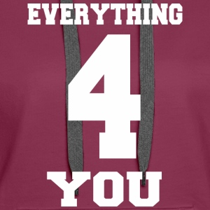 EVERYTHING FOR YOU Pullover & Hoodies - Frauen Premium Hoodie