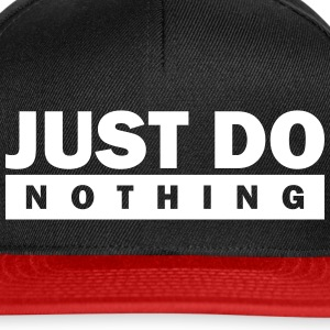 Just do nothing Caps & Mützen - Snapback Cap