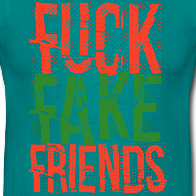 FUC* FAKE FRIENDS
