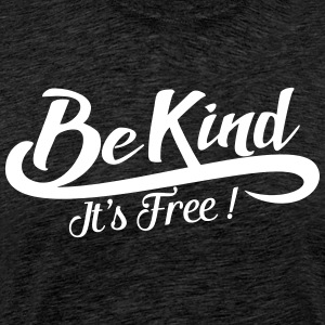 be kind it's free Koszulki - Koszulka męska Premium