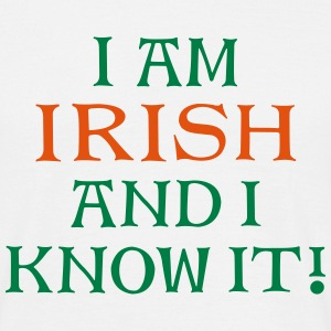 Irish and I Know It TX 2C T-Shirts - Männer T-Shirt