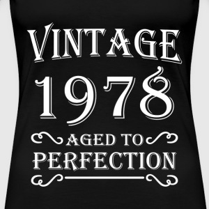 Vintage 1978 - Aged to perfection Camisetas - Camiseta premium mujer
