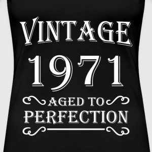 Vintage 1971 - Aged to perfection Tee shirts - T-shirt Premium Femme