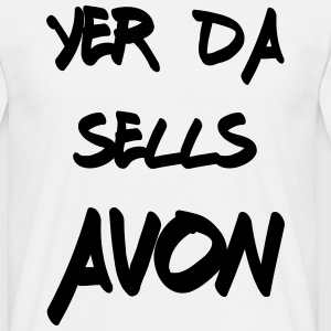 Yer Da Sells Avon T-Shirts - Men's T-Shirt