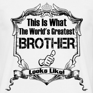 Worlds Greatest Brother Looks Like T-Shirts - Men's T-Shirt