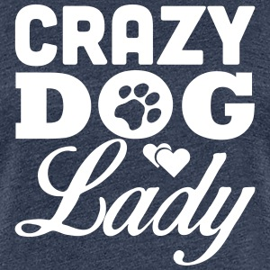 Crazy dog lady Tee shirts - T-shirt Premium Femme