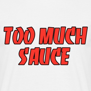 Too much sauce T-shirts - T-shirt herr