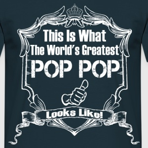 Worlds Greatest Pop Pop Looks Like T-Shirts - Men's T-Shirt