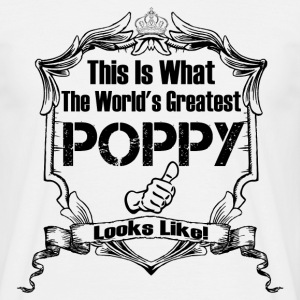 Worlds Greatest Poppy Looks Like T-Shirts - Men's T-Shirt