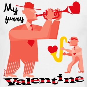My funny valentine.  - Men's T-Shirt