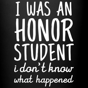 I Was An Honor Student. I Don't Know What Happened Mugs & Drinkware - Full Colour Mug