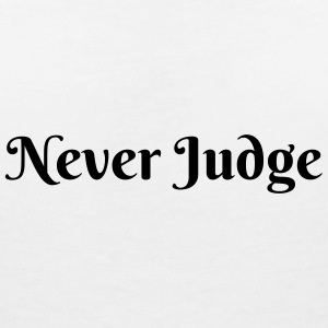 Never Judge T-Shirts - Women's V-Neck T-Shirt