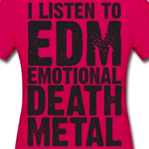 EDM EMOTIONAL DEATH METAL WOMEN T-SHIRT - T-shirt Femme