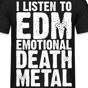 EDM EMOTIONAL DEATH METAL MEN T-SHIRT - Men's T-Shirt