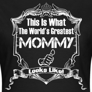 Worlds Greatest Mommy Looks Like T-Shirts - Women's T-Shirt