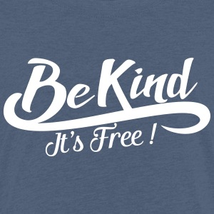 be kind it's free Shirts - Kids' Premium T-Shirt