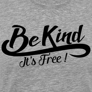 be kind it's free T-Shirts - Men's Premium T-Shirt