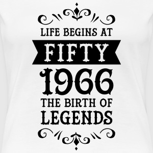 Life Begins At Fifty - 1966 The Birth Of Legends T-shirts - Dame premium T-shirt