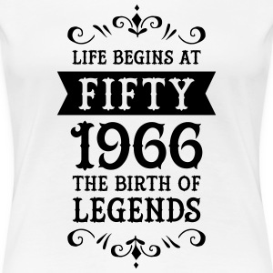 Life Begins At Fifty - 1966 The Birth Of Legends T-paidat - Naisten premium t-paita