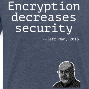 Encryption decreases security - Mannen Premium T-shirt