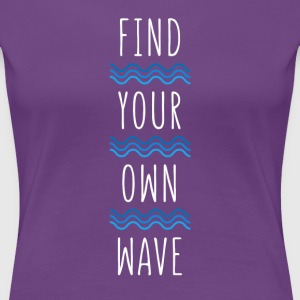 Find your own wave Surf T-shirt T-Shirts - Women's Premium T-Shirt