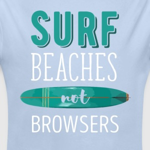 Surf Beaches not Browsers Surfing T-shirt Baby Bodysuits - Longlseeve Baby Bodysuit
