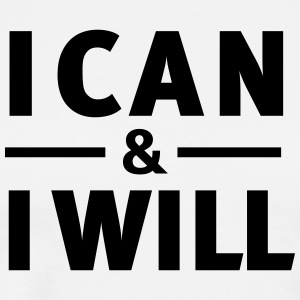 I Can & I Will T-shirts - Mannen Premium T-shirt