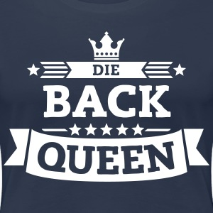 Die Back-Queen T-Shirts - Frauen Premium T-Shirt