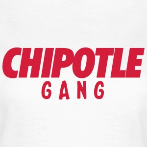 Chipotle gang T-shirts - Vrouwen T-shirt