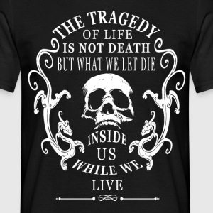 Skull death Quote T-Shirts - Männer T-Shirt