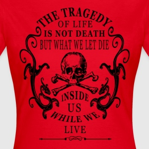 Skull death Quote T-Shirts - Frauen T-Shirt