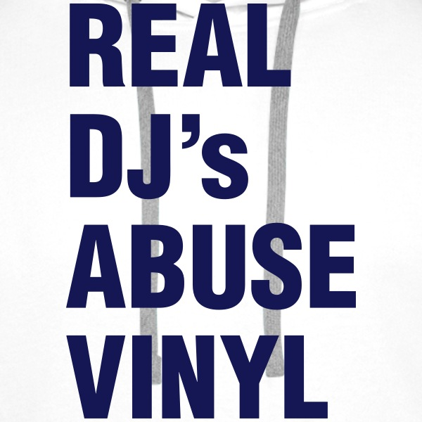 REAL DJ's ABUSE VINYL Hoodies & Sweatshirts - Men's Premium Hoodie