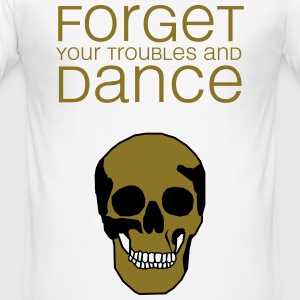 forget your troubles and dance (totenkopf) T-Shirts - Männer Slim Fit T-Shirt
