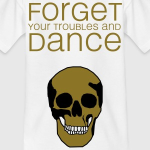 forget your troubles and dance (totenkopf) T-Shirts - Kinder T-Shirt