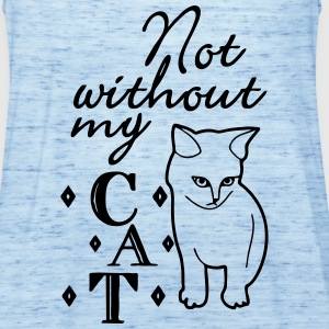 Not without my Cat Tops - Women's Tank Top by Bella