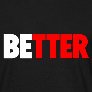 Be Better (white) T-Shirts - Men's T-Shirt