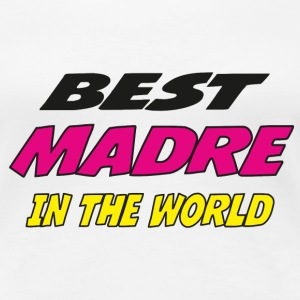Best madre in the world T-shirts - Vrouwen Premium T-shirt
