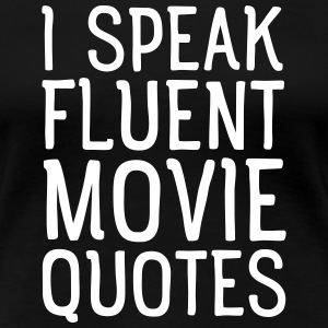 I Speak Fluent Movie Quotes Camisetas - Camiseta premium mujer