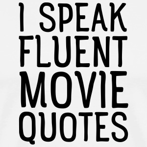 I Speak Fluent Movie Quotes T-shirts - Mannen Premium T-shirt