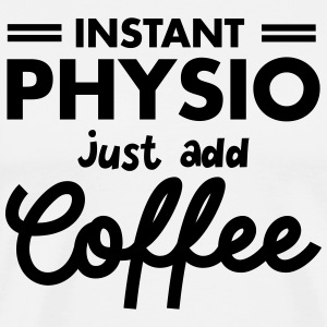 Instant Physio - Just Add Coffee T-shirts - Mannen Premium T-shirt