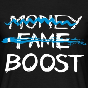 No Money, No Fame, More Boost - Männer T-Shirt