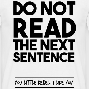 Do not read - Men's T-Shirt