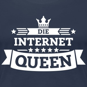 Die Internet-Queen T-Shirts - Frauen Premium T-Shirt