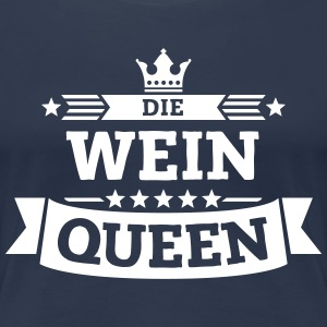 Die Wein-Queen T-Shirts - Frauen Premium T-Shirt