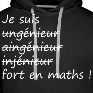 Je suis fort en maths ! Sweat-shirts - Sweat-shirt à capuche Premium pour hommes