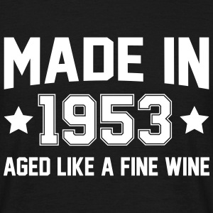 Made In 1953 Aged Like A Fine Wine T-Shirts - Men's T-Shirt