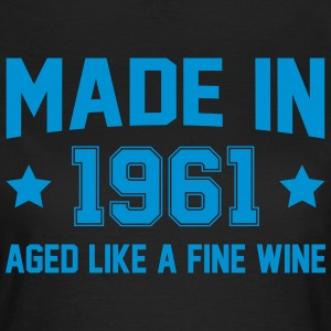 Made In 1961 Aged Like A Fine Wine T-Shirts - Women's T-Shirt