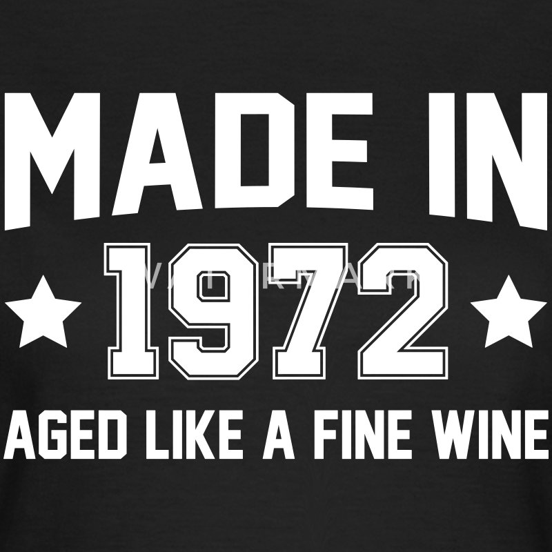 Made In 1972 Aged Like A Fine Wine T-Shirts - Women's T-Shirt
