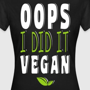 Oops I did it Vegan T-Shirts - Frauen T-Shirt